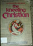 img - for The Kneeling Christian book / textbook / text book