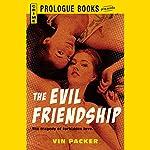 The Evil Friendship | Vin Packer