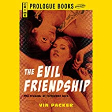 The Evil Friendship Audiobook by Vin Packer Narrated by Leslie Bellair