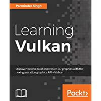 Learning Vulkan: Get introduced to the next generation graphics API-Vulkan