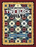 img - for Traditional Two Block Quilts by Sally Saulmon (2002-08-15) book / textbook / text book