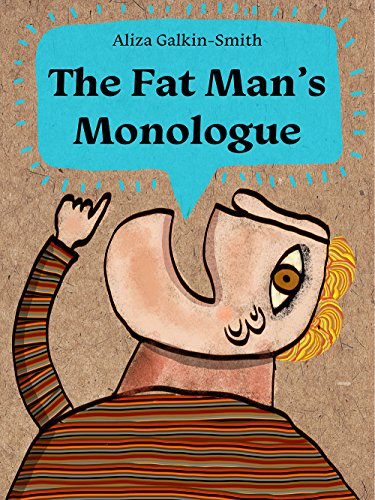 The Fat Man's Monologue by Aliza Galkin-Smith ebook deal
