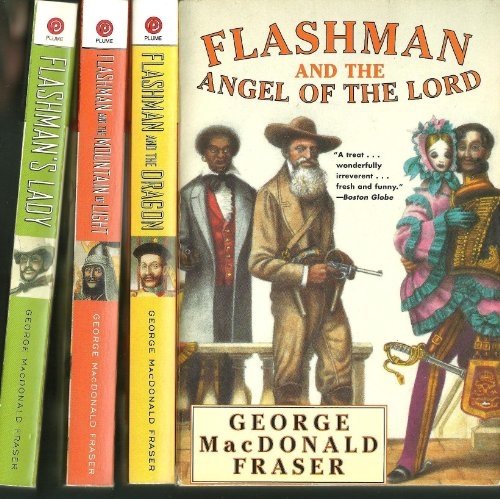 Flashman And The Angel of the Lord/Flashman And The Dragon/Flashman And The Mountain of Light/Flashman's Lady (The Flashman Papers) (Flashman And The Angel Of The Lord)