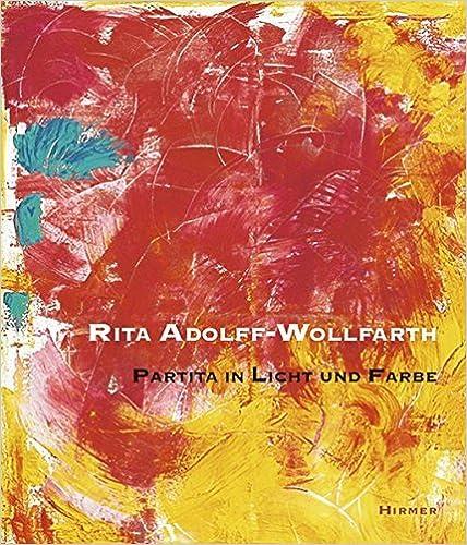 Book Rita Adolff-Wollfarth: Partita in Light and Colour by Rita Adolff-Wollfarth (2006-05-01)