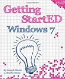 Getting StartED with Windows 7, Joseph Moran and Kevin Otnes, 1430225033
