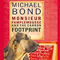 Monsieur Pamplemousse and the Carbon Footprint Audiobook by Michael Bond Narrated by Bill Wallis