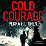 Cold Courage | Pekka Hiltunen