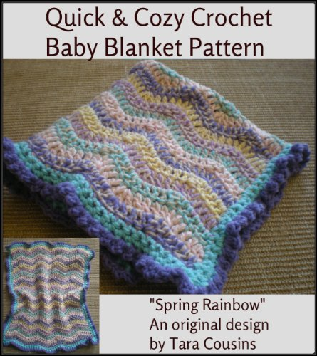 Quick & Cozy Baby Blanket Pattern - Spring Rainbow (Cute Kids Crochet Book 5)