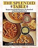 download ebook the splendid table: recipes from emilia-romagna, the heartland of northern italian food by lynne rossetto kasper (1992-09-21) pdf epub
