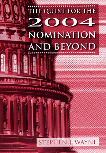 The Quest for the 2004 Nomination and Beyond