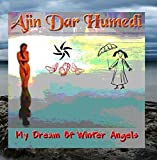 My Dream Of Winter Angels by Ajin Dar Humedi (2010-02-02)