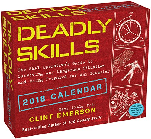 Deadly Skills 2018 Day-to-Day Calendar: The SEAL Operative's Guide to Surviving Any Dangerous Situation and Being Prepared for Any Disaster PDF