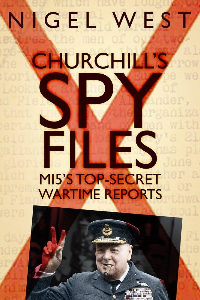 Download Churchill's Spy Files: MI5's Top-Secret Wartime Reports pdf