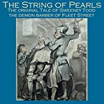 The String of Pearls: The Original Tale of Sweeney Todd, the Demon Barber of Fleet Street | James Malcolm Rymer,Thomas Peckett Prest