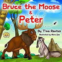 """BRUCE THE MOOSE & PETER"": books for children about Generosity and Giving!"