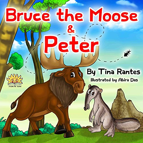 "Download Kids book:""Bruce the Moose &Peter"":(Bedtime Story)Beginner reader-eBook collection(Values Book)Education-Animal Habitats-Early read-Picture book-rhymes-goodnight-short story-Funny Humor-best kids 2-9 Pdf"