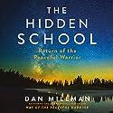 The Hidden School: Return of the Peaceful Warrior Audiobook by Dan Millman Narrated by Dan Millman
