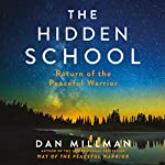 The Hidden School: Return of the Peaceful Warrior | Dan Millman