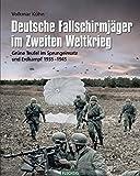 Deutsche Fallschirmjäger im Zweiten Weltkrieg (Flechsig - Geschichte/Zeitgeschichte)