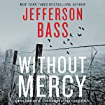 Without Mercy: A Body Farm Novel | Jefferson Bass