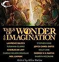 Tails of Wonder and Imagination Audiobook by Stephen King, Neil Gaiman, George R. R. Martin, Joyce Carol Oates, Susanna Clarke, Lawrence Block, Tanith Lee Narrated by Teresa DeBerry, Jeremy Arthur, Cynthia Barrett