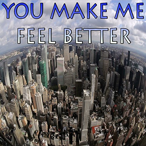 you make me better - 3