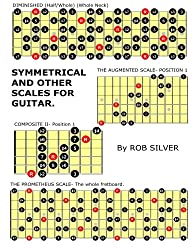 Symmetrical and Other Scales for Guitar