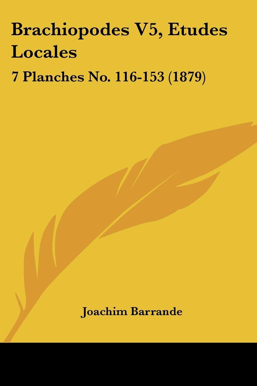 Read Online Brachiopodes V5, Etudes Locales: 7 Planches No. 116-153 (1879) (French Edition) PDF ePub fb2 book