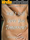 Will I Still Love You Tomorrow?