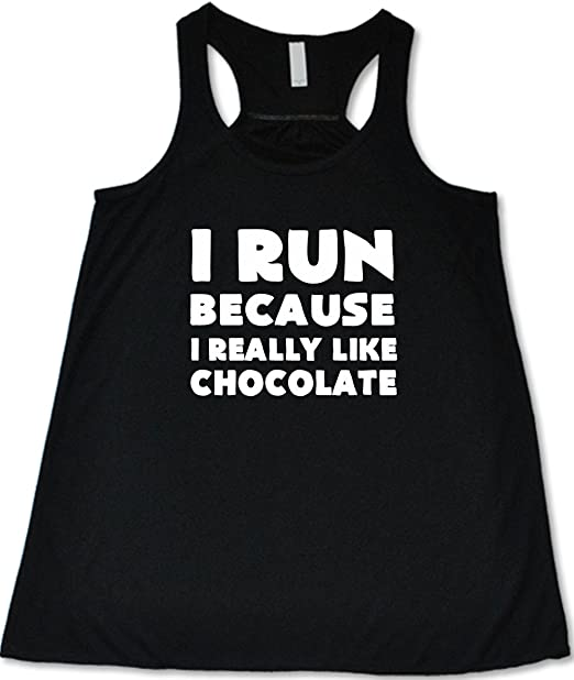 Amazon.com: I Run Because I Really Like Chocolate de la ...