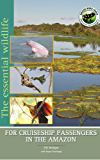 The Essential Wildlife for Cruiseship Passengers in the Amazon (English Edition)