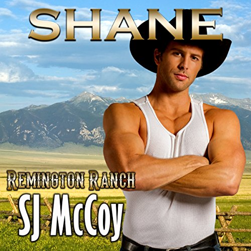 Shane: Remington Ranch, Book 2