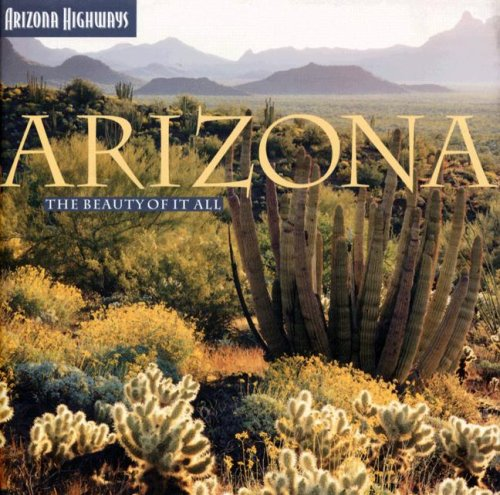Arizona: The Beauty of It All (Arizona Highways)