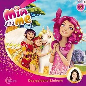 Das goldene Einhorn (Mia and Me 3) Hörspiel