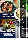 INSTANT POT AND SMART POINTS RECIPESThis book helps you lose weight and also maintain a healthy body in the long term, unlike other fad diets. The cost effectiveness is also another plus when you compare it to most other programs that will no...