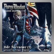 Der Terraner - Teil 1 (Perry Rhodan Silber Edition 119) | William Voltz, Marianne Sydow, Peter Terrid