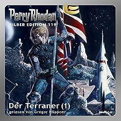 Der Terraner - Teil 1 (Perry Rhodan Silber Edition 119)
