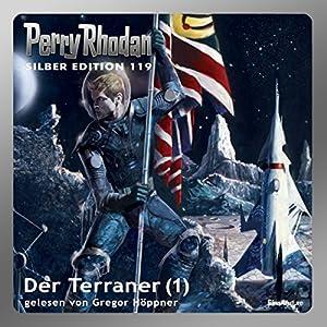 Der Terraner - Teil 1 (Perry Rhodan Silber Edition 119) Hörbuch