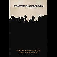 Sommets et Dépendances: Petite sélection de nouvelles et récits publiés sur camptocamp.org (French Edition)