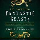 Fantastic Beasts and Where to Find Them: Read by Eddie Redmayne Hörbuch von J.K. Rowling, Newt Scamander Gesprochen von: Eddie Redmayne