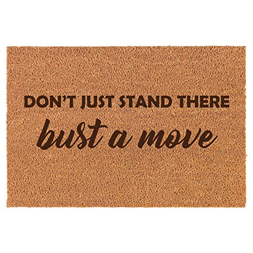Daylor Coir Door Mat Entry Doormat Funny Don't Just Stand There Bust A -