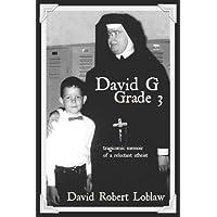 David G Grade 3: the tragicomic memoir of a reluctant atheist