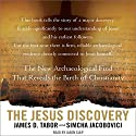The Jesus Discovery: The New Archaeological Find That Reveals the Birth of Christianity Audiobook by Simcha Jacobovici, James D. Tabor Narrated by Jason Culp