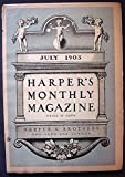 img - for Harpers Monthly Magazine, July, 1903 book / textbook / text book