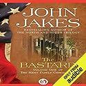 The Bastard: The Kent Family Chronicles, Book 1 Hörbuch von John Jakes Gesprochen von: Marc Vietor