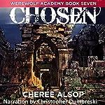Chosen: Werewolf Academy, Book 7 | Cheree Alsop