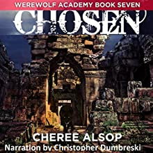 Chosen: Werewolf Academy, Book 7 Audiobook by Cheree Alsop Narrated by Christopher Dumbreski