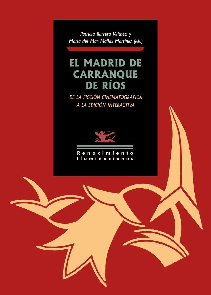 El Madrid de Carranque de Ríos: De la ficción cinematográfica a la edición interactiva: 133 Iluminaciones: Amazon.es: Mañas, María del Mar, Barrera, Patricia: Libros