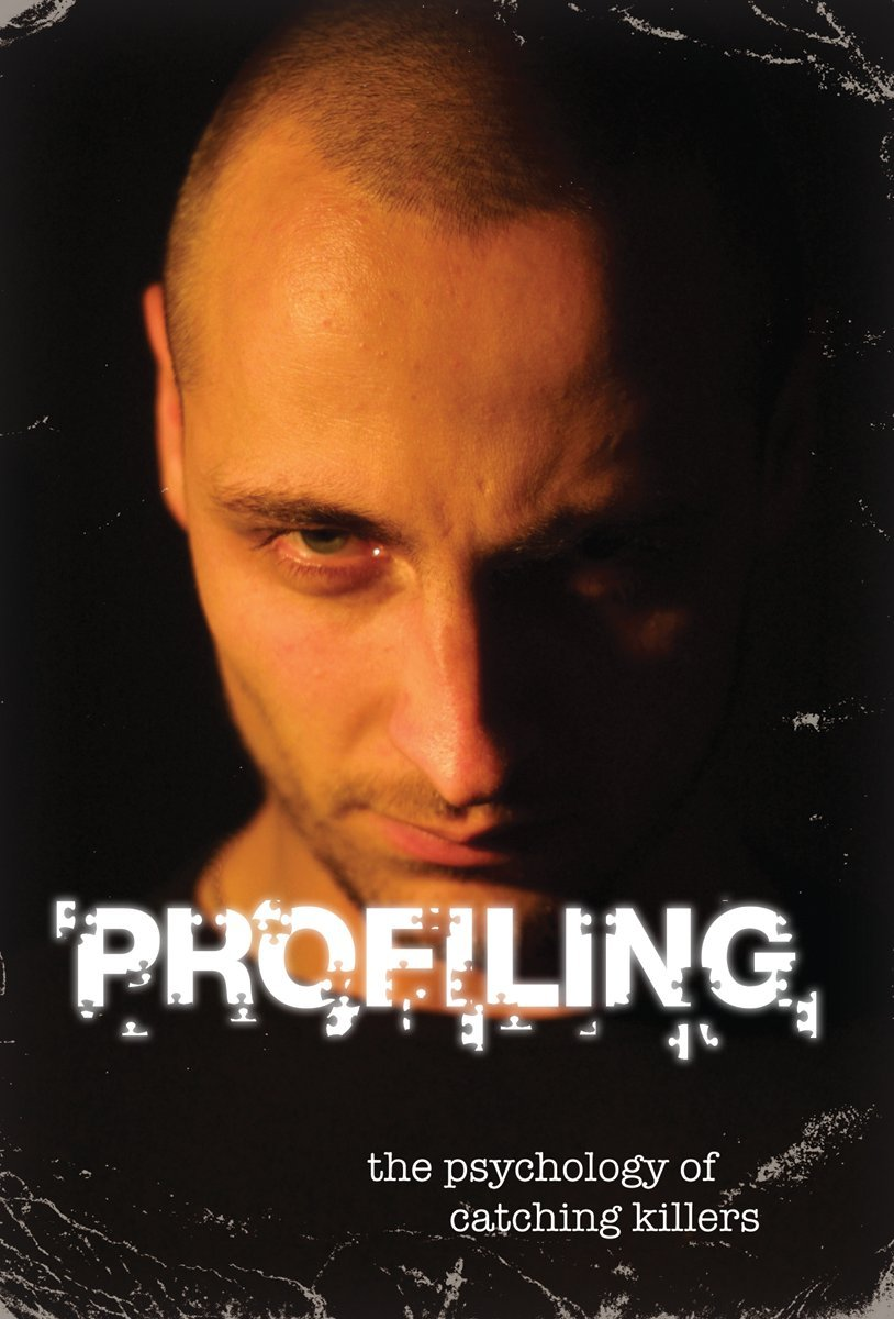 Profiling: The Psychology of Catching Killers