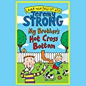 My Brother's Hot Cross Bottom Audiobook by Jeremy Strong Narrated by Paul Chequer